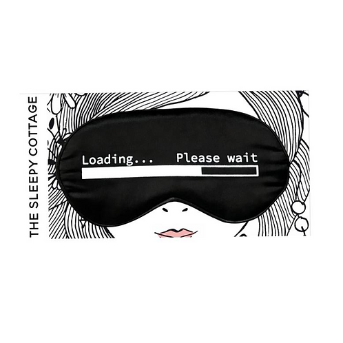 LOADING...PLEASE WAIT SLEEP MASK