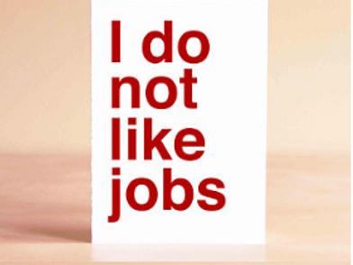 I DO NOT LIKE JOBS GREETING CARD