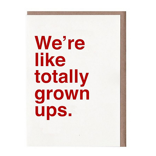 TOTALLY GROWN UPS GREETING CARD