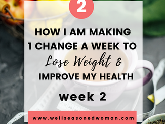 Week 2:  Improving My Health and Losing Weight