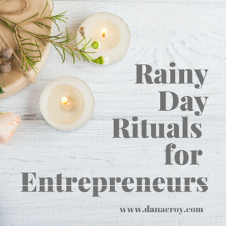 Rainy Day Rituals for Entrepreurs