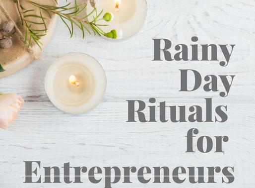 Rainy Day Rituals for Entrepreurs
