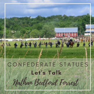 The Removal of Confederate Statues: Let's Talk Nathan Bedford Forrest Bust (Part I)