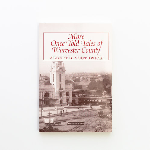 More Once Told Tales of Worcester County