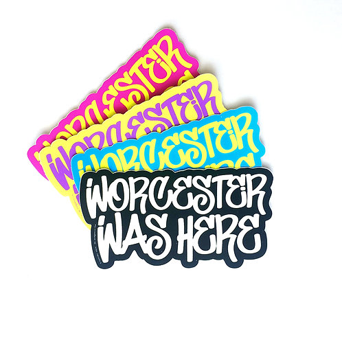 Worcester Was Here Sticker