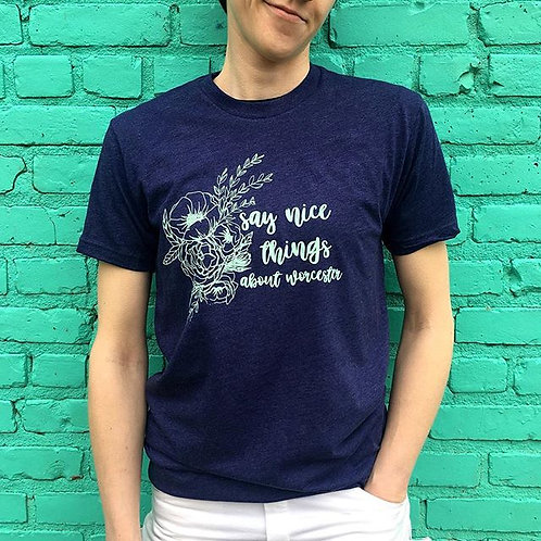 Flowers- Say Nice Things About Worcester T-Shirt