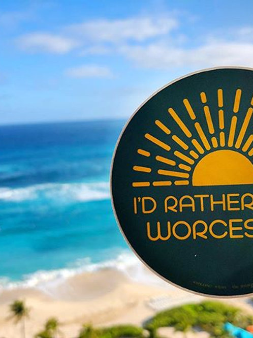 I'd Rather Be in Worcester Sticker