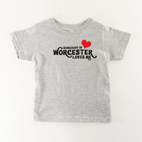 Somebody in Worcester Loves Me Toddler T-Shirt