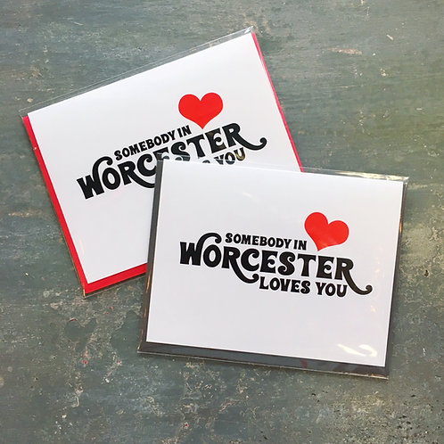 Somebody in Worcester Loves You Card