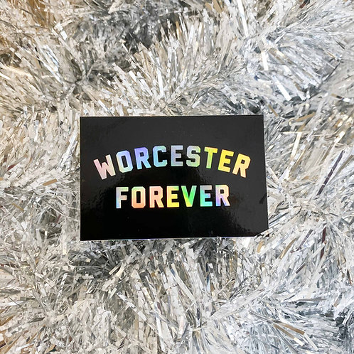 Holographic Worcester Forever Sticker