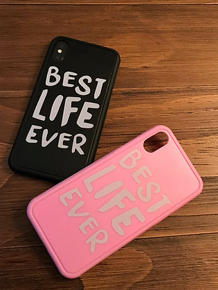 10- Best Life Ever Phone Case