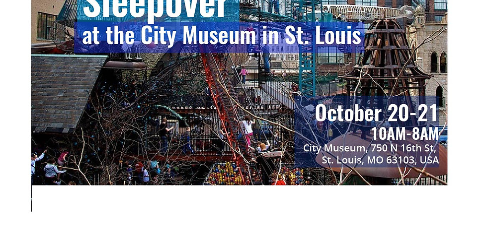 2018 City Museum in St. Louis Visit (+ optional Sleepover)
