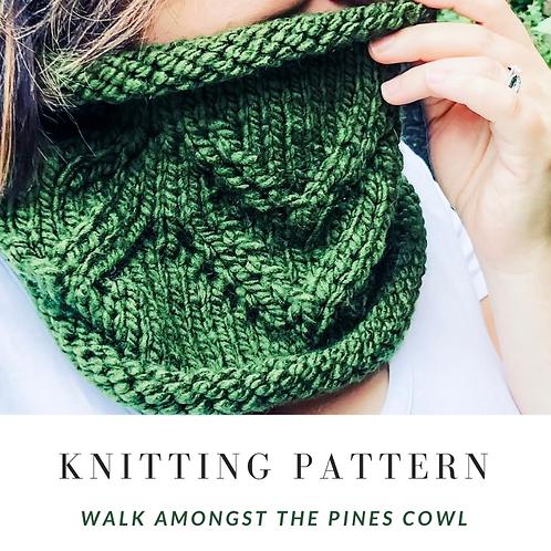 Walk Amongst the Pine Cowl [Knitting Pattern]