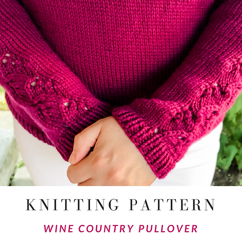 Wine Country Pullover [Knitting Pattern)