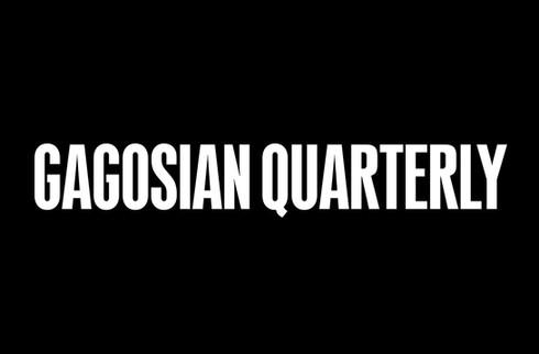 GAGOSIAN QUATERLY