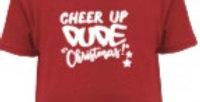 Cheer up... It CHRISTMAS! t-shirt