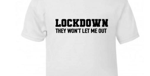 LOCKDOWN! t-shirt