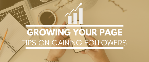 "Header image regarding growing one's instagram page, with a photo of a table and someone holding a phone in the background, with the text ""Growing your page Tips on gaining followers"""