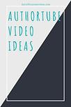 AuthorTube Video Ideas.png