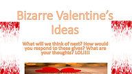 Bizarre_Valentine's_Ideas.jpg