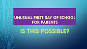 Unusual First Day of School for Parents.