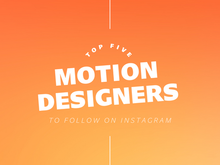 Top 5 Motion Designers To Follow On Instagram
