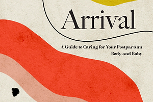 'Arrival' is a Postpartum Zine Designed to Help New Mothers