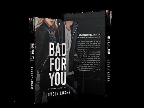 BAD FOR YOU | LIVRO FÍSICO