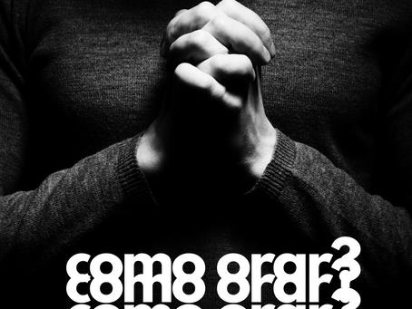 Como orar?