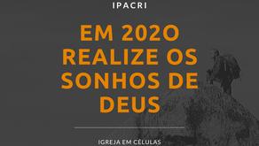Em 2020 Realize os Sonhos de Deus
