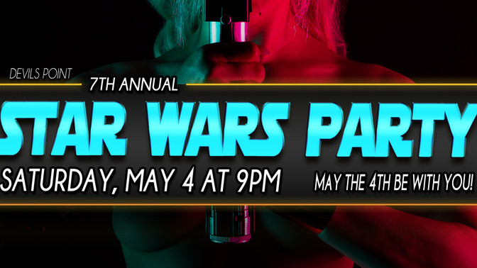 """""""MAY THE FOURTH BE WITH YOU"""" STAR WARS PARTY"""