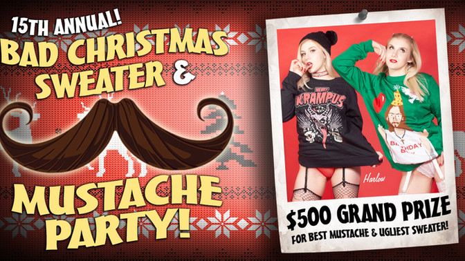 15TH ANNUAL BAD CHRISTMAS SWEATER AND MUSTACHE PARTY!