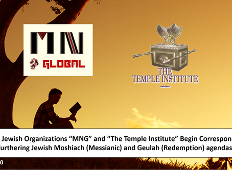 "MNG: Jewish Organizations ""MNG"" and ""The Temple Institute"" Begin Correspondence on furthering Geulah"