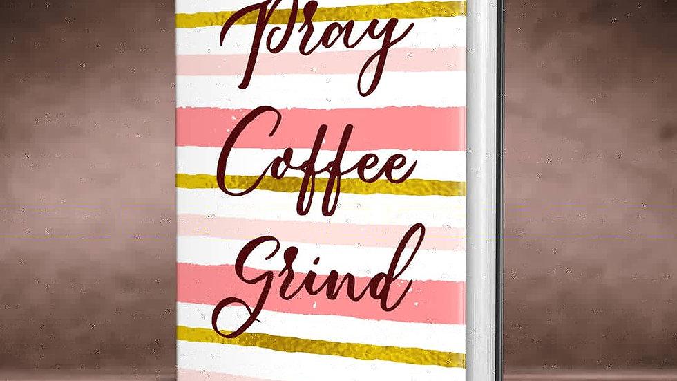 Pray Coffee Grind Journal
