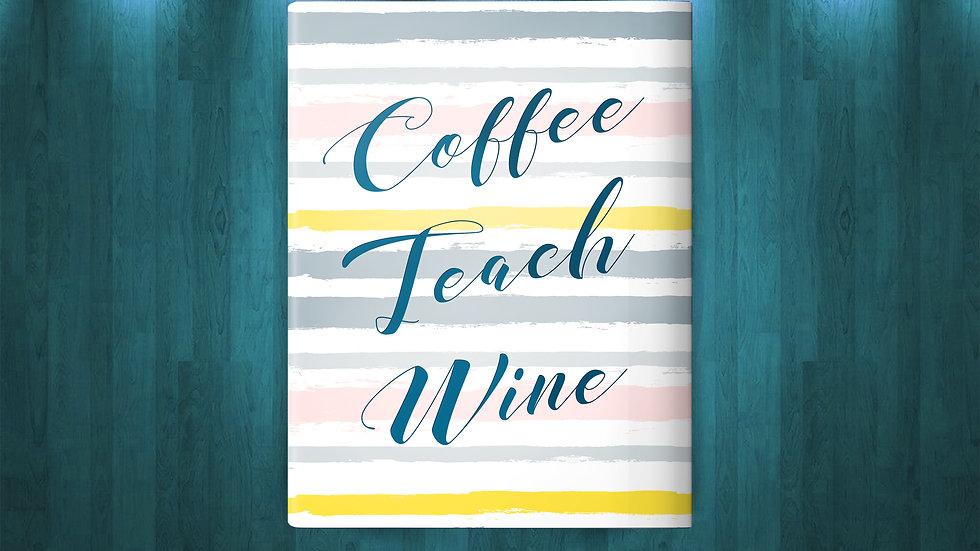 Coffee, Teach,  Wine Journal