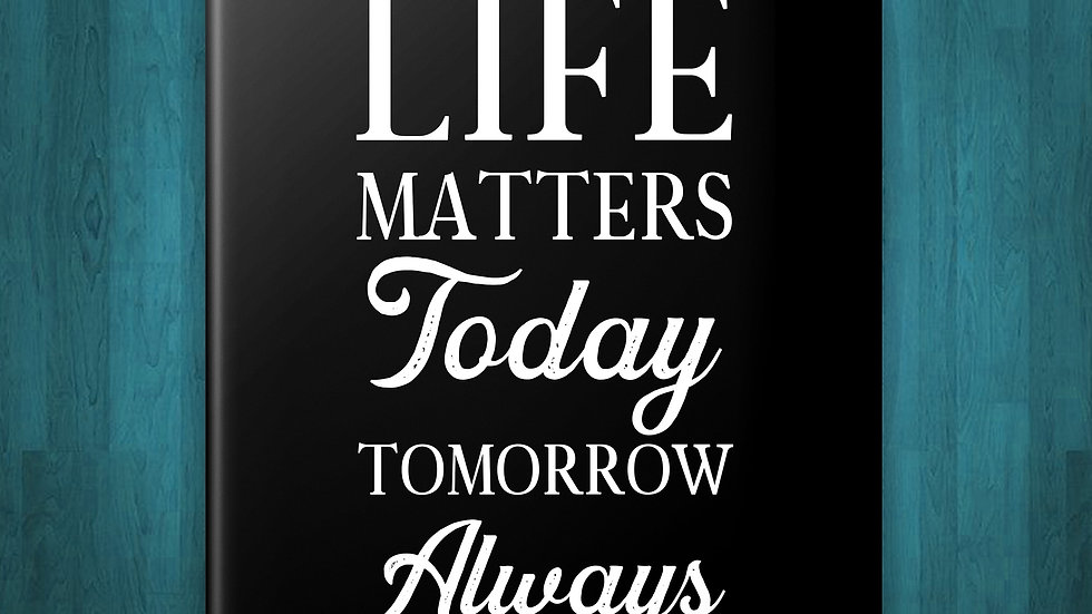 My Life Matters Today, Tomorrow,  Always Journal
