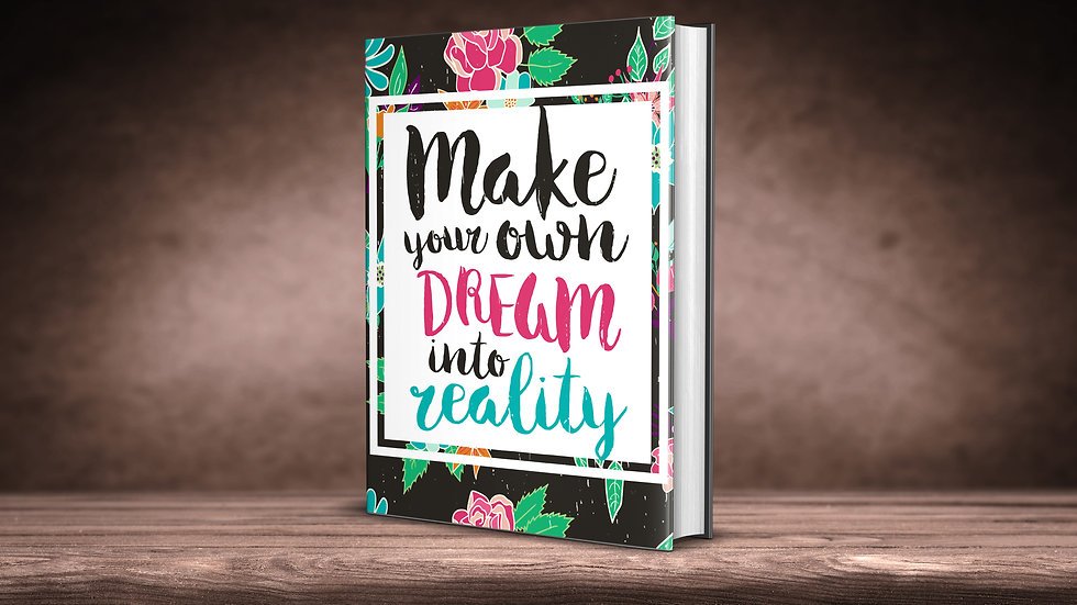 Make Your Dream into Reality Journal