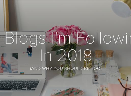 10 Blogs I'm Following In 2018