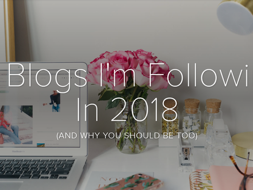 10 Blogs I'm Following In 2018