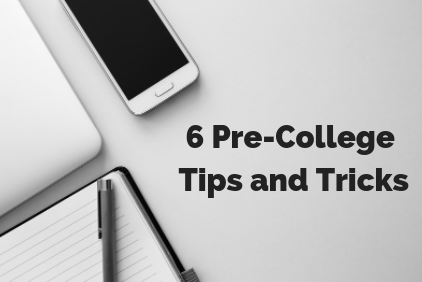 6 Pre-College Tips and Tricks