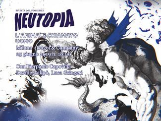 Neutopia - L'animale chiamato uomo - martedì 25 giugno