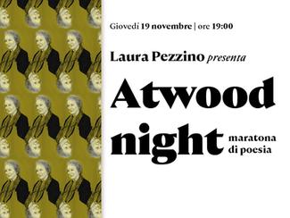 ATWOOD NIGHT - MARATONA DI POESIA