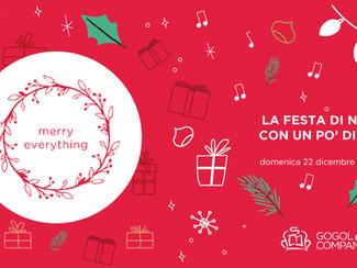 MERRY EVERYTHING! LA FESTA DI NATALE CON UN PO' DI TUTTO - domenica 22 dicembre