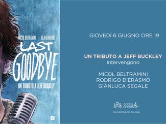 Last goodbye - Un tributo a Jeff Buckley - giovedì 6 giugno ore 19