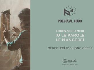 LORENZO CIANCHI - IO LE PAROLE LE MANGEREI - mercoledì 12 giugno ore 19