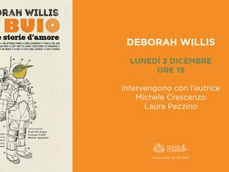 Deborah Willis - Il buio e altre storie d'amore - lunedì 2 dicembre
