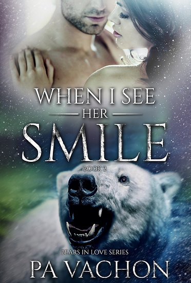 When I See Her Smile ~ Bears in Love Book Two