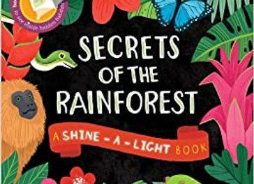 Secrets of the Rain Forest: A Shine-A-Light Book