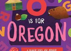 O is for OREGON: a Beaver State ABC Primer (Board Book)
