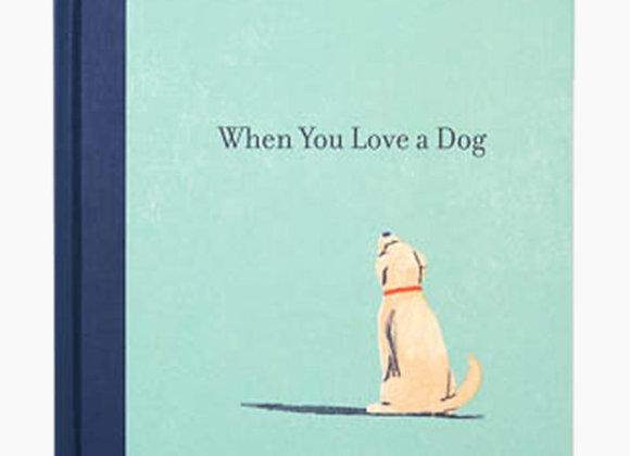 """When You Love A Dog"""